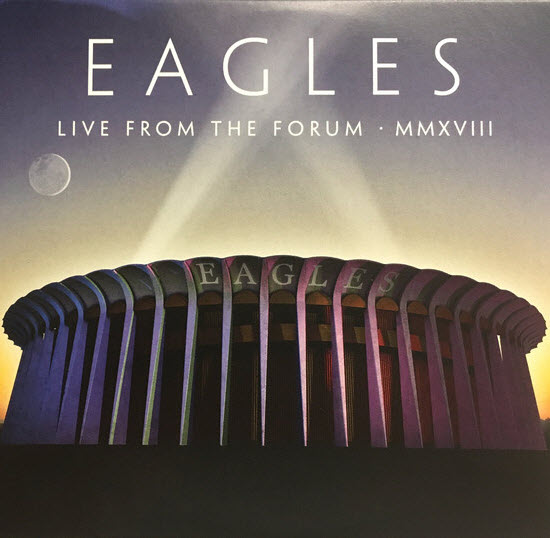 EAGLES – LIVE FROM THE FORUM MMXVIII