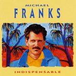Indispensable-Michael Franks