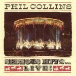 Serious Hits Phil Collins