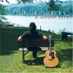 Joe Grushecky - A good life