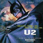 U2 - Hold Me Thrill Me Kiss Me Kill Me